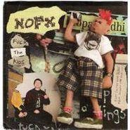 "NOFX, Fuck The Kids (7"")"