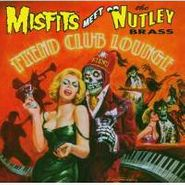 Misfits, Misfits Meet The Nutley Brass: Fiend Club Lounge (CD)