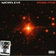 "Nickel Eye, Dying Star (7"")"