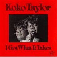 Koko Taylor, I Got What It Takes (CD)