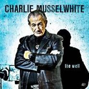 Charlie Musselwhite, The Well (CD)