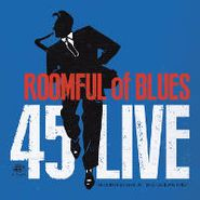 Roomful Of Blues, 45 Live (CD)