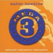 Walter Hawkins, Mega 3 Cd Collections [Love Alive / Love Alive II / Love Alive III] (CD)