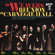 The Weavers, The Reunion at Carnegie Hall, 1963, Pt. 2
