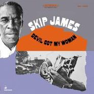 Skip James, Devil Got My Woman [RECORD STORE DAY] (LP)