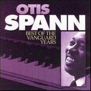 Otis Spann, Best Of The Vanguard Years (CD)