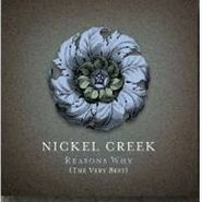 Nickel Creek, Reasons Why-Very Best (CD)