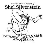 Various Artists, Twistable Turnable Man: Musical Tribute To Shel Silverstein [BLACK FRIDAY] (LP)