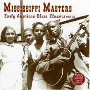 Various Artists, Mississippi Masters: Early American Blues Classics 1927-35 (CD)