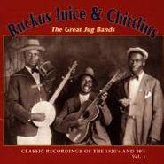 Various Artists, Ruckus Juice & Chittlins: The Great Jug Bands, Vol. 1 (CD)