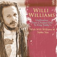 Willi Williams, Unification: From Channel One To King Tubby's (CD)