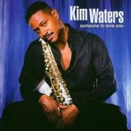 Kim Waters, Someone To Love You (CD)