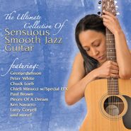 Various Artists, The Ultimate Collection Of Sensuous Smooth Jazz Guitar (CD)