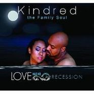 Kindred the Family Soul, Love Has No Recession (CD)