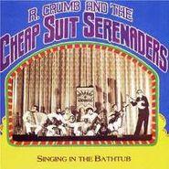 R. Crumb & His Cheap Suit Serenaders, Singin' In The Bathtub (CD)