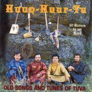Huun-Huur-Tu, Sixty Horses In My Herd (CD)