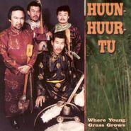Huun-Huur-Tu, Where Young Grass Grows (CD)