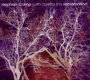 Stephan Crump, Reclamation (CD)