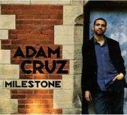 Adam Cruz, Milestone (CD)