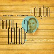 Jay Clayton, Harry Who? (CD)