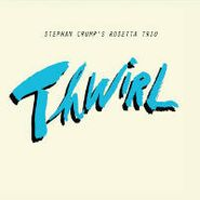 Stephan Crump, Thwirl (CD)