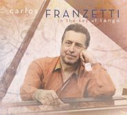 Carlos Franzetti, In The Key Of Tango (CD)