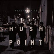 Hush Point, Blues & Reds (CD)