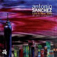 Antonio Sanchéz, Live In New York (CD)
