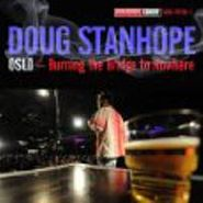 Doug Stanhope, Oslo - Burning The Bridge To Nowhere (CD)