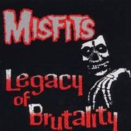 Misfits, Legacy Of Brutality (CD)