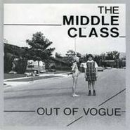 "The Middle Class, Out Of Vogue (7"")"