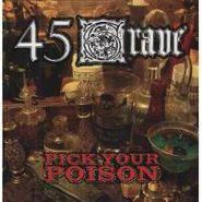 45 Grave, Pick Your Poison (LP)