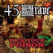 45 Grave, Pick Your Poison (CD)