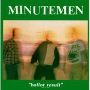 Minutemen, Ballot Result (CD)