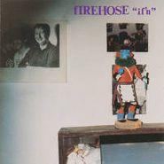 fIREHOSE, If'n (LP)