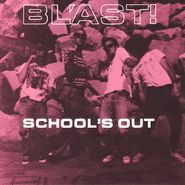 "Bl'ast!, School's Out (7"")"