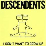 Descendents, I Don't Want To Grow Up (LP)