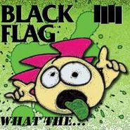 Black Flag, What The... (LP)