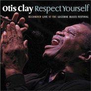 Otis Clay, Respect Yourself