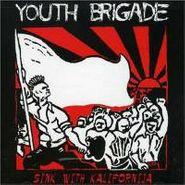 Youth Brigade, Sink With Kalifornija (CD)