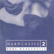 Paul Hardcastle, Vol. 2-Hardcastle (CD)
