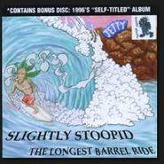 Slightly Stoopid, Longest Barrel Ride / Slightly Stoopid (CD)