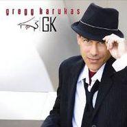 Gregg Karukas, Gk (CD)