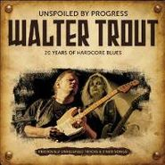 Walter Trout, Unspoiled By Progress (CD)