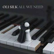 Oli Silk, All We Need (CD)