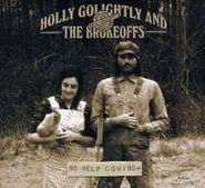 Holly Golightly And The Brokeoffs, No Help Coming (LP)