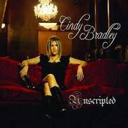 Cindy Bradley, Unscripted (CD)