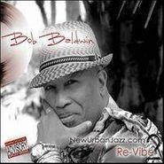 Bob Baldwin, Newurbanjazz.com 2/Re-vibe (CD)