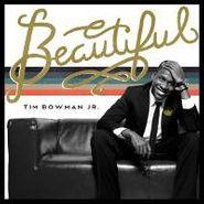 Tim Bowman, Beautiful (CD)