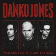 Danko Jones, Rock and Roll Is Black and Blue (CD)